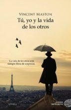 tú, yo y la vida de los otros (ebook)-vincent maston-9788416634200