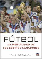 fútbol la mentalidad de los equipos ganadores-bill beswick-9788416676200