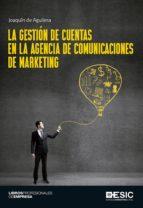la gestion de cuentas en la agencia de comunicaciones de marketing joaquin de aguilera 9788416701100