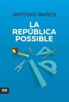 la república possible (ebook)-antonio baños boncompain-9788416915200