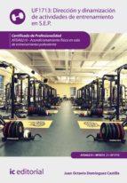 dirección y dinamización de actividades de entrenamiento en sala de entrenamiento polivalente. afda0210 (ebook) juan octavio domínguez castilla 9788417026400