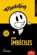 marketing para imbeciles-maría fornieles-9788417042400