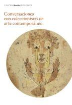 conversaciones con coleccionistas de arte contemporaneo jose maria de francisco luis caballero antonio escudero 9788417048600