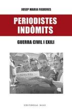 periodistes indòmits (ebook)-josep maria figueres i artiques-9788417183400