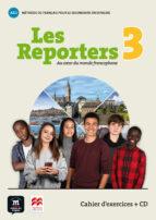 les reporters 3 a1.1 cahier d exerc +cd-9788417260200