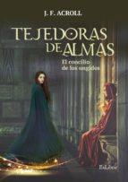 tejedoras de almas. el concilio de los ungidos (ebook)-j.f. acroll-9788417334000
