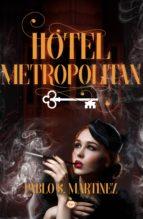hotel metropolitan (ebook)-pablo s martinez-9788417500900