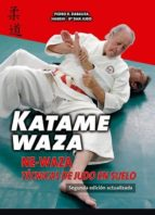 katame waza: ne waza: tecnicas de judo en suelo pedro r. dabauza 9788420306100
