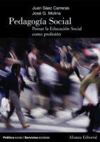 pedagogia social: pensar la educacion social como profesion juan saez carreras jose garcia molina 9788420648200