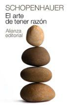 el arte de tener razon: expuesto en 38 estratagemas-arthur schopenhauer-9788420674100