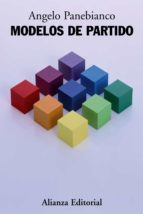 modelos de partido: organizacion y poder en los partidos politico s-angelo panebianco-9788420684000
