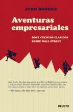 aventuras empresariales: doce cuentos clasicos del mundo de wall street john brooks 9788423424900