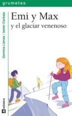 emi y max y el glaciar venenoso-gemma lienas-9788424637200