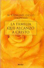 la familia que alcanzo a cristo m. (joseph david flanagan) raymond 9788425411700