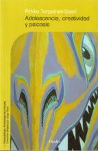 adolescencia, creatividad y psicosis-pirkko turpeinen saari-9788425424700