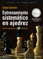 entrenamiento sistematico en ajedrez: manual oficial de la federa cion alemana de ajedrez sergiu samarian 9788425518300