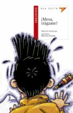 ¡mesa, tragame!-gabriela keselman-9788426348500