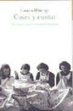 coser y cantar: las mujeres bajo la dictadura franquista-carmen domingo-9788426416100