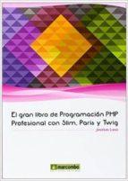 el gran libro de programacion php profesional con slim, paris y twig-jose luis laso-9788426721600