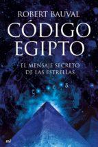 codigo egipto: el mensaje secreto de las estrellas-robert bauval-9788427033900