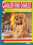 el nuevo libro del cavalier king charles: estandar, origenes y ev olucion de la raza, caracter, alimentacion, adiestramiento, salud-danielle marchand-9788430549900