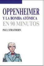 oppenheimer y la bomba atomica: en 90 minutos paul strathern 9788432317200