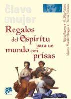 regalos del espiritu para un mundo con prisas alicia fuente tuya m. witz molezun 9788433023100