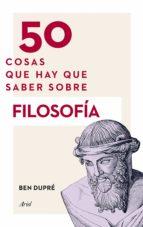 50 cosas que hay que saber sobre filosofía (ebook)-ben dupre-9788434413900
