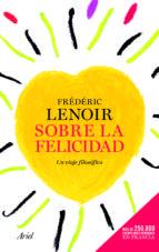 sobre la feliciad: un viaje filosofico frederic lenoir 9788434417700