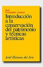 introduccion a la conservacion del patrimonio y tecnicas artistic as-jose fernandez arenas-9788434465800