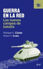 guerra en la red: los nuevos campos de batalla-richard a. clark-9788434469600