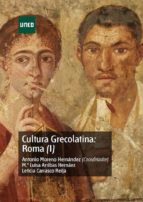 cultura grecolatina: roma (i) (45207ud11a02)-antonio moreno hernandez-leticia carrasco reija-9788436255300