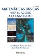 matematicas basicas para el acceso a la universidad (2ª ed.) angel manuel ramos del olmo 9788436837100