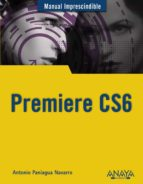 premiere cs6 (manual imprescindible)-antonio paniagua navarro-9788441532700