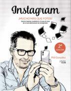instagram, ¡mucho mas que fotos! philippe gonzalez 9788441538900