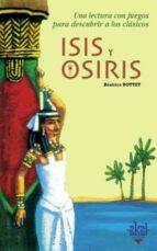 isis y osiris: una lectura con juegos para descubrir a los clasic os-beatrice bottet-9788446018100