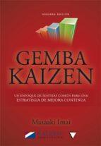 gemba kaize: un enfoque de sentido comun para una estrategia de mejora continua masaaki imai 9788448193300