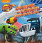 crusher y el cohete descontrolado (blaze y los monster machines. primeras lecturas) 9788448847500