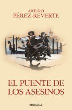 el puente de los asesinos (serie capitan alatriste 7)-j. l. madrid arias-9788466329200