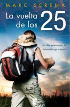 la vuelta de los 25 (ebook)-marc serena-9788466648400