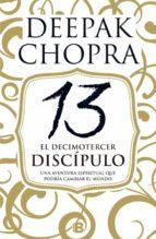 13 el decimotercer discipulo-deepak chopra-9788466658300