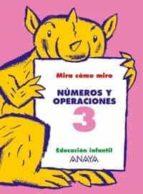 numeros y operaciones 3 (educacion infantil, 3 5) maria isabel fuentes zaragoza ana pinar velix 9788466745000