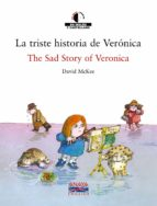 la triste historia de veronica = the sad story of veronica (ed. b ilingüe español-ingles)-david mckee-9788466747400