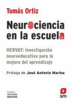 neurociencia en la escuela: hervat: investigacion neuroeducativa para la mejora del aprendizaje tomas ortiz 9788467593600
