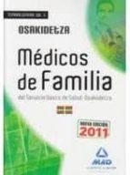 MEDICOS DE FAMILIA (FACULTATIVOS MEDICOS Y TECNICOS) DEL SERVICIO VASCO DE SALUD-OSAKIDETZA. TEMARIO GENERAL VOLUMEN III