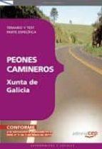 PEONES CAMINEROS DE LA XUNTA DE GALICIA. TEMARIO Y TEST. PARTE ES PECIFICA