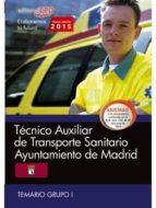 TÉCNICO AUXILIAR DE TRANSPORTE SANITARIO. AYUNTAMIENTO DE MADRID. TEMARIO GRUPO I.