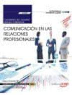 El libro de (Uf0520) cuaderno del alumno. comunicacion en las relaciones profesionales certificados de profesionalidad. operaciones    auxiliares s de servicios administrativos y generales (adgg0408) autor ENCARNA ROJO FRANCO DOC!