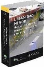 urbanismo menor: manual consulta practico para juristas y tecnico s-antonio cano murcia-9788470524400