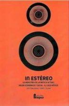 in estereo: la industria de la música actual. valor economico y s ocial, le caso mexico cristina torres 9788470746000